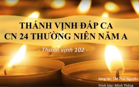 Thánh vịnh Đáp ca Chúa nhật 24 Thường niên A – Lm. Thái Nguyên