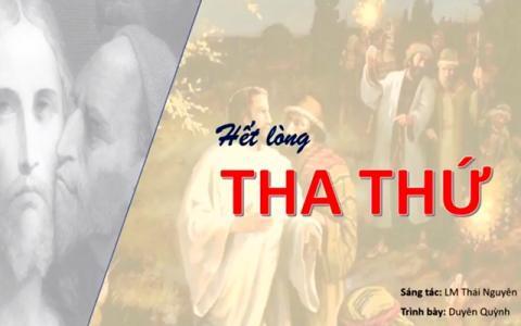 Hết lòng tha thứ - Lm. Thái Nguyên